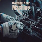 Overhaul Your Machine by Earl King, Blind Willie McTell, Bessie Smith, Lightnin' Hopkins, Barbara Lynn, Wilson Pickett, Screamin' Jay Hawkins, Big Joe Williams