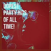 Dopest Party Hits of All Time! by Cover Nation, Top 40 Hits, Cover Classics
