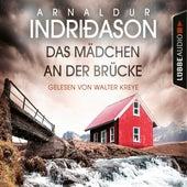 Das Mädchen an der Brücke - Island Krimi (Gekürzt) von Arnaldur Indriðason