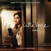 Little Voice: Season 1 (Apple TV+ Original Series Soundtrack) by Little Voice Cast