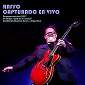 Raffo Capturado en Vivo by Daniel Raffo