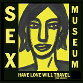 Have Love Will Travel by Sex Museum