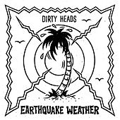 Earthquake Weather by The Dirty Heads