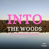Into the Woods - Nature and Binaural Sounds by Nature Sounds (1)
