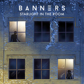 Starlight In The Room di BANNERS
