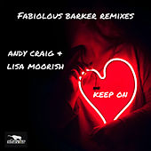 Keep On (Fabiolous Barker Remixes) by Andy Craig