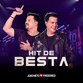 Hit de Besta (Ao Vivo) von João Neto & Frederico