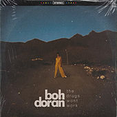 The Drugs Don't Work by Boh Doran