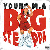 Big Steppa by Young M.A
