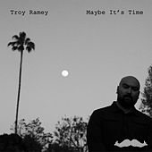Maybe It's Time de Troy Ramey