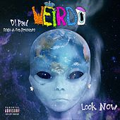Look Now by Weirdo King