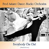 Everybody Cha Cha! (Remastered 2020) by Fred Astaire