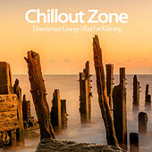 Chillout Zone (Downtempo Lounge Vibes For Relaxing) by Various Artists