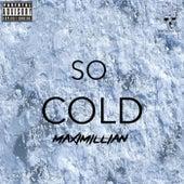 So Cold di Maximillian