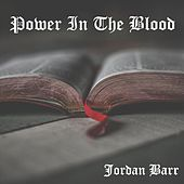 Power in the Blood by Jordan Barr