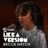 Burn For You (triple j Like A Version) de Becca Hatch