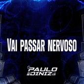 vai passar nervoso de DJ Paulo Diniz