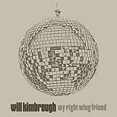 My Right Wing Friend by Will Kimbrough