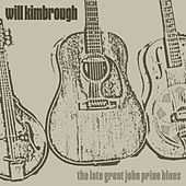 The Late Great John Prine Blues by Will Kimbrough