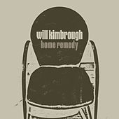 Home Remedy by Will Kimbrough