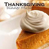 Thanksgiving - Thanksgiving Dinner Music by Thanksgiving Dinner Music