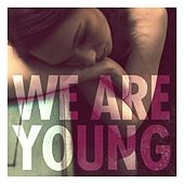We Are Young de fun.