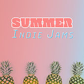 Summer Indie Jams by Various Artists