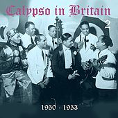 Calypso in Britain (1950 - 1953), Vol. 2 by Various Artists
