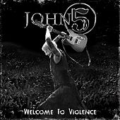 Welcome To Violence - Single by John 5