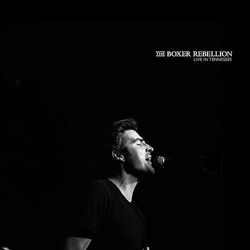Live In Tennessee by The Boxer Rebellion