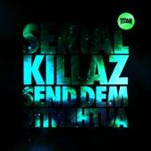 Send Dem / Authentic by Serial Killaz