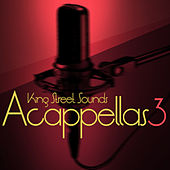 King Street Sounds Acappellas 3 by Various Artists