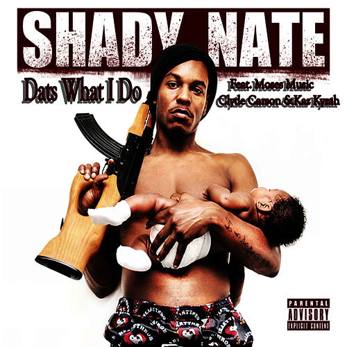 Dats What I Do - Single by Shady Nate