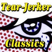 Tear-Jerker Classics by Various Artists