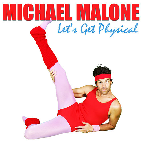 Let's Get Physical by Michael Malone