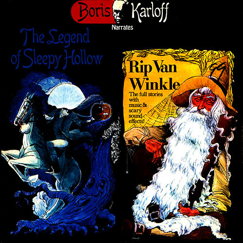 The Legend Of Sleepy Hollow & Rip Van Winkle by Boris Karloff