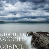 Geechy Gospel de 610energy