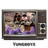 Wouldn't Be Here de YungBoyz