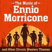 The Music of Ennio Morricone and Other Classic Western Themes by Various Artists