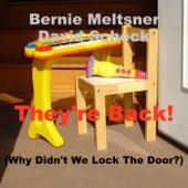 They're Back! (Why Didn't We Lock the Door?) de Bernie Meltsner