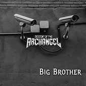 Big Brother by Descent of the Archangel