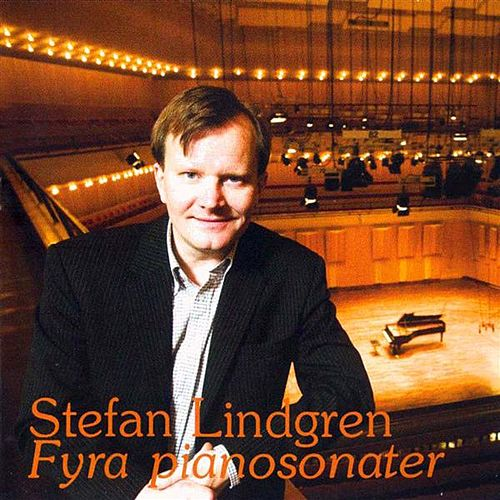 Fyra Pianosonater by Stefan Lindgren