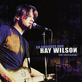 An Audience and Ray Wilson - Live Solo Album by Ray Wilson