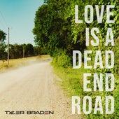 Love Is a Dead End Road by Tyler Braden