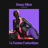 La Femme Fantastique (feat. Josh Caffe) by Honey Dijon