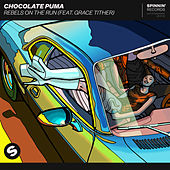 Rebels On The Run (feat. Grace Tither) von Chocolate Puma