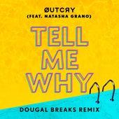 Tell Me Why (feat. Natasha Grano) (Dougal Breaks Remix) de Outcry