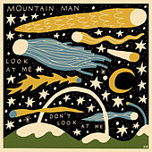 Look at Me Don't Look at Me by Mountain Man