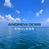 Endless by Andrew Doss