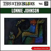 This Is the Blues, Vol. 3 (Recordings of 1937 + 1938) de Lonnie Johnson